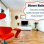 Direct Sales: Can You Really Make Money Working From Home?