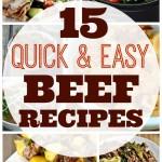 15 Quick and Easy Beef Recipes